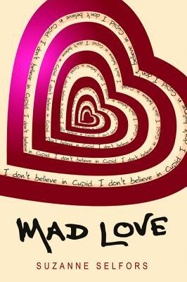 Mad Love by Suzanne Selfors