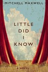 Little Did I Know: A Novel