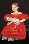 A New Nation of Goods: The Material Culture of Early America