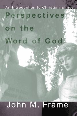 Perspectives on the Word of God by John M. Frame