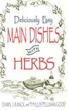 Deliciously Easy Main Dishes with Herbs