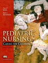 Pediatric Nursing: Caring For Children Value Pack (Includes My Nursing Lab Student Access For Pediatric Nursing & Clinical Skills Manual For Pediatric Nursing: Caring For Children)