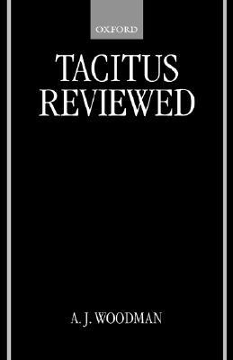 Tacitus Reviewed by A.J. Woodman
