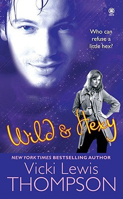 Wild & Hexy by Vicki Lewis Thompson