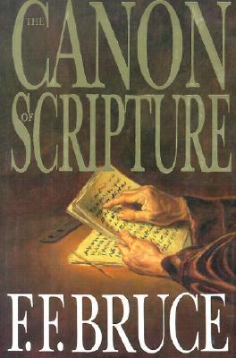 Canon of Scripture by F.F. Bruce