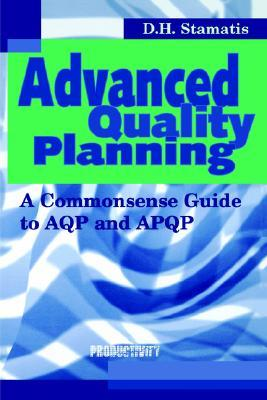 Advanced Quality Planning: A Commonsense Guide to AQP and APQP