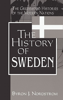 The History of Sweden by Byron J. Nordstrom