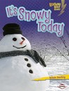 It's Snowy Today (Lightning Bolt Books)