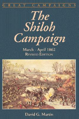 The Shiloh Campaign by David G. Martin