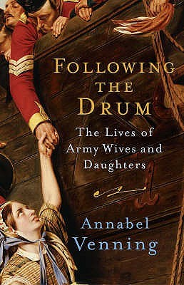 Followng The Drum: The Lives of Army Wives and Daughters Past and Present