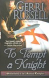 To Tempt a Knight (The Brotherhood of the Scottish Templars, #1)