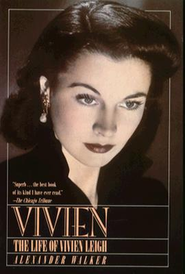Vivien: The Life of Vivien Leigh