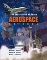 Aerospace Science: The Exploration of Space [With CDROM]