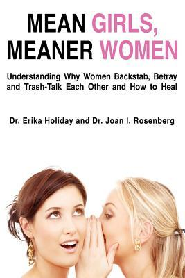 Mean Girls, Meaner Women by Erika Holiday