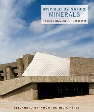 Inspired by Nature: Minerals: The Building/Geology Connection