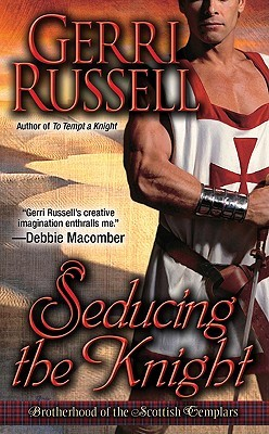 Seducing the Knight (The Brotherhood of the Scottish Templars, #2)