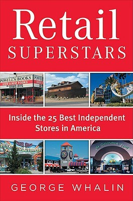 Download Retail Superstars: Inside the 25 Best Independent Stores in America PDF
