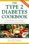 The Type 2 Diabetes Cookbook: Simple & Delicious Low-Sugar, Low-Fat, & Low-Cholesterol Recipes: Simple and Delicious Low-sugar, Low-fat and Low-cholesterol Recipes