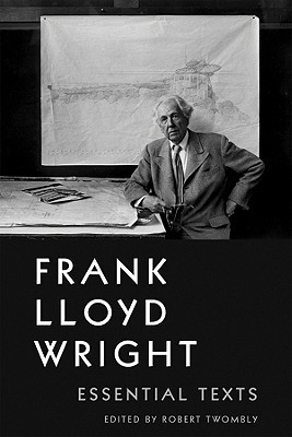 Frank Lloyd Wright: Essential Texts