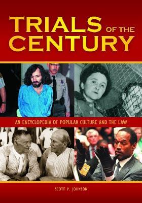 Trials of the Century 2 Volume Set: An Encyclopedia of Popular Culture and the Law
