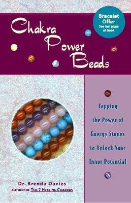 Chakra Power Beads: Tapping the Power of Energy Stones to Unlock Your Inner Potential