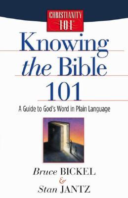 Knowing the Bible 101 by Bruce Bickel