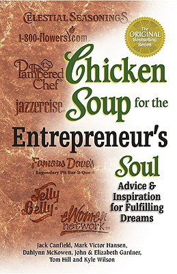 Chicken Soup for the Entrepreneur's Soul (Chicken Soup for th... by Jack Canfield