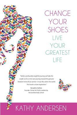 Change Your Shoes, Live Your Greatest Life