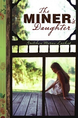 The Miner's Daughter by Gretchen Moran Laskas