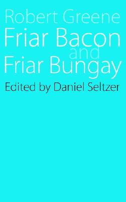Friar Bacon and Friar Bungay by Robert  Greene