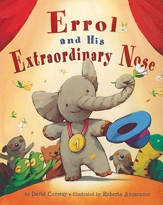 Errol and His Extraordinary Nose by David Conway