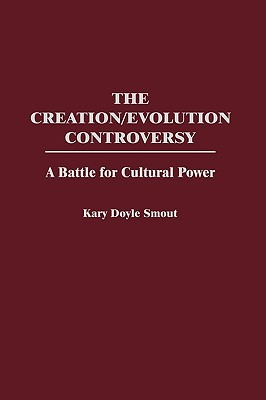 The Creation/Evolution Controversy: A Battle for Cultural Power