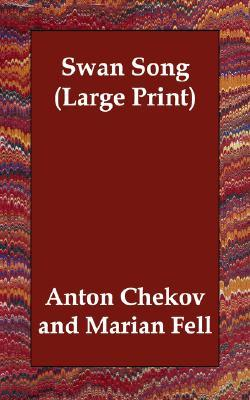 Swan Song by Anton Chekhov