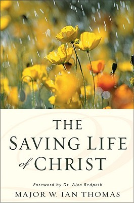 The Saving Life of Christ by W. Ian Thomas