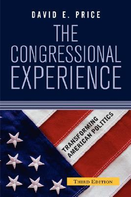The Congressional Experience: Transforming American Politics