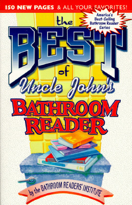 The Best of Uncle Johns Bathroom Reader Uncle Johns Bathroom Reader