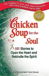 Chicken Soup for the Soul: 101 Stories to Open the Heart and Rekindle the Spirit (Chicken Soup for the Soul (Paperback Health Communications))