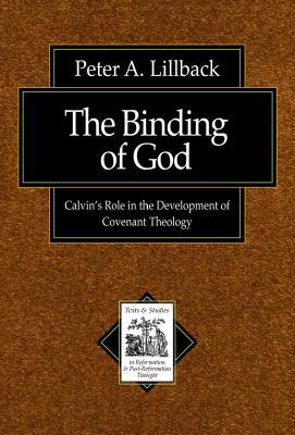 The Binding of God by Peter A. Lillback