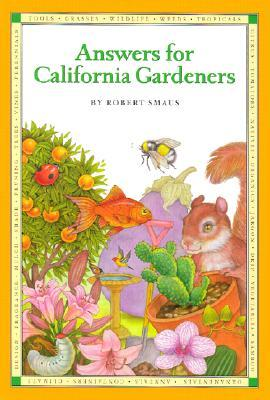Answers for California Gardeners by Robert Smaus