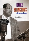 Duke Ellington's America by Harvey G. Cohen