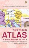The Penguin Atlas of World History: Volume 1, From Prehistory to the Eve of the French Revolution