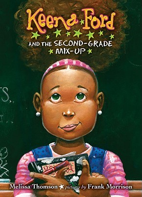 Keena Ford and the Second Grade Mix Up by Melissa Thomson