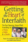 Getting to the Heart of Interfaith: The Eye-Opening, Hope-Filled Friendship of a Pastor, a Rabbi & a Sheikh