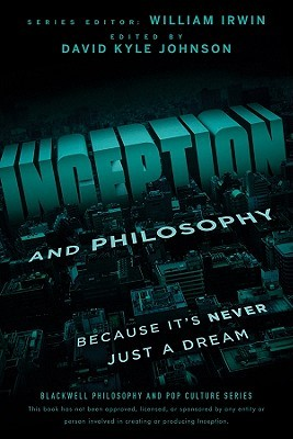 Inception and Philosophy by David Kyle Johnson