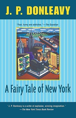 A Fairy Tale of New York by J.P. Donleavy