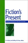 Fiction's Present: Situating Contemporary Narrative Innovation
