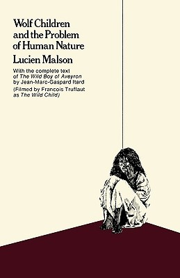 Wolf Children and the Problem of Human Nature by Lucien Malson