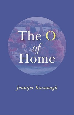The O of Home by Jennifer Kavanagh