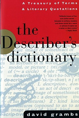 The Describers Dictionary: A Treasury of Terms Literary Quotations