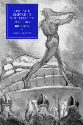 Epic and Empire in Nineteenth-Century Britain